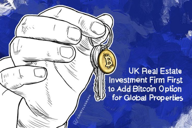 Have you considered buying or selling your next property with Bitcoin? UK Real Estate Investment Firm First to Add Bitcoin Option for Global Properties