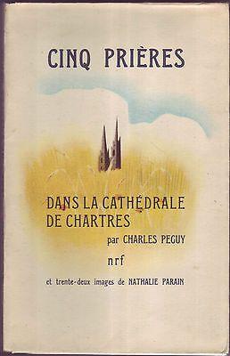 Charles Peguy - Nathalie Parrain - Cinq Prieres Dans La Cathedrale De Chartres