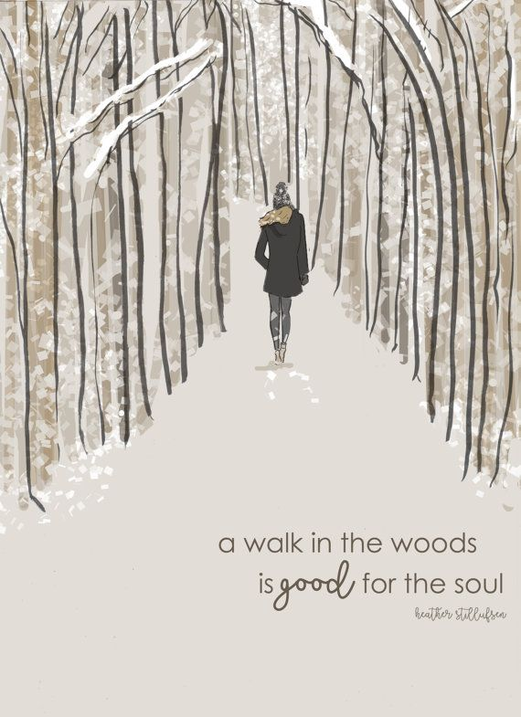 Inspired by the snow storm this weekend... A walk in the woods is good for the soul...  * hand drawn and colored digitally * This is a print. * Printed on archival fine art paper. * She will come signed and dated by me, the artist  Heres What People Are Saying About Heathers Work   So delicate and pretty  Beautiful pictures and words  The cutest designs ever, they always make me smile! I love everything about your cards...artistry, sayings, the simplicity of them...just beautiful  I…