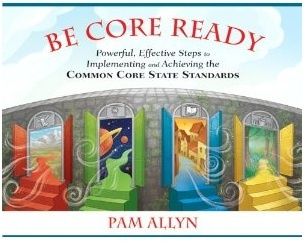Allyn, P. (2013). Be core ready: Powerful, effective steps to implementing and achieving the common core state standards. Boston: Pearson.