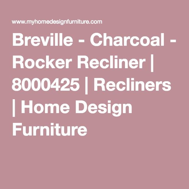 Breville   Charcoal   Rocker Recliner By Signature Design By Ashley. Get  Your Breville   Charcoal   Rocker Recliner At Home Design Furniture, Palm  Coast FL ...