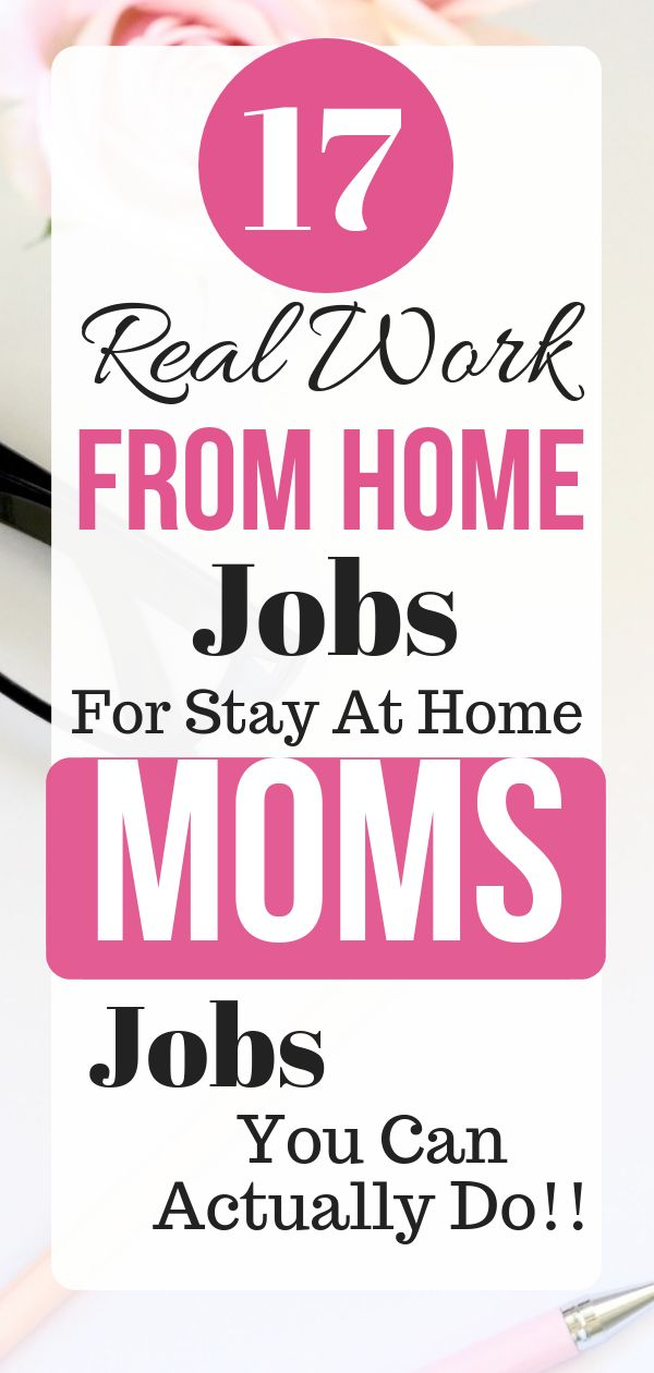 17 Real Work From Home Jobs For Stay At Home Moms Jobs You Can Actually Do!!