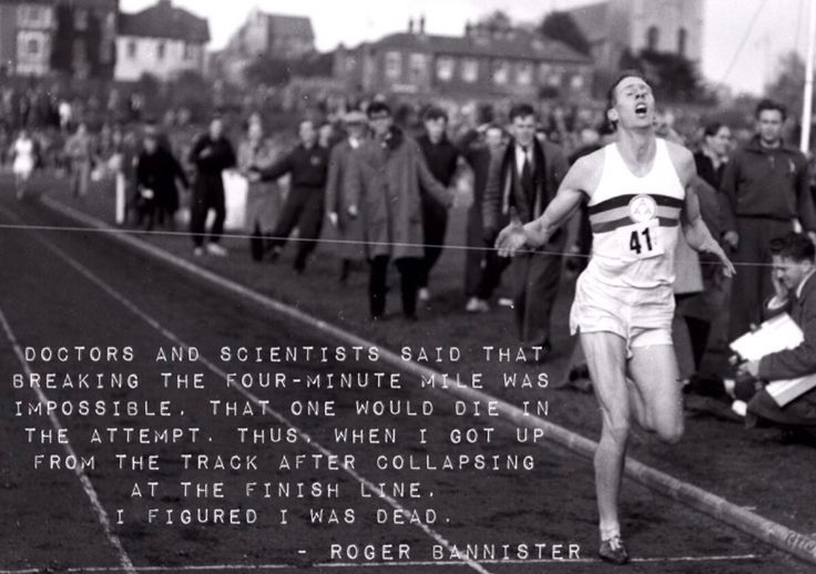Roger Bannister breaks 4 minute mile #quote #inspire