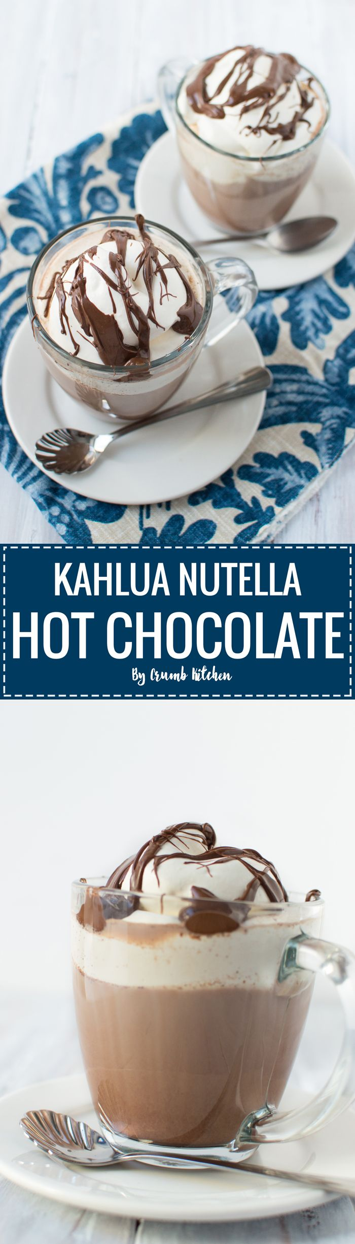 Rich homemade hot chocolate infused with Kahlua coffee-flavoured liquor, topped with whipped cream and melted Nutella. | crumbkitchen.com