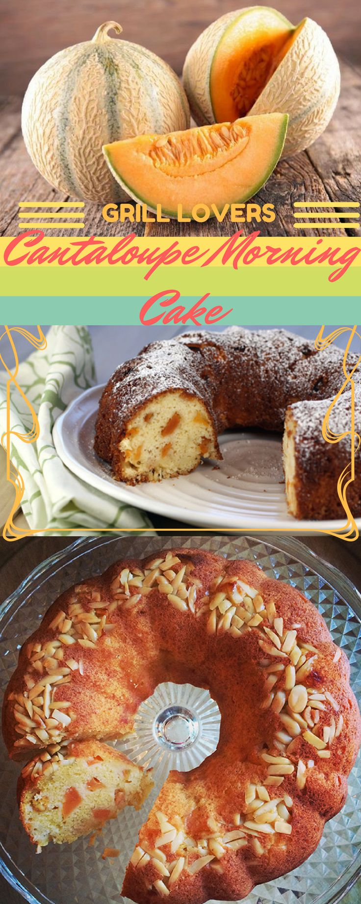 Grill Lovers' Cantaloupe Morning Cake Recipe   #recipes #foodporn #foodie