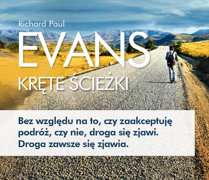 """Richard Paul Evans, """"Kręte ścieżki"""". Idę, aby dowiedzieć się, co może mi jeszcze przynieść życie. Szukam nadziei. Nadziei na to, że nadal warto żyć. #RichardPaulEvans #KreteSciezki #Znak #podroz #przygoda #nieznane #wedrowka #nadzieja #WedrowkaBezCelu #wolnosc #droga #przebaczenie #wedrowiec #RadoscZycia"""
