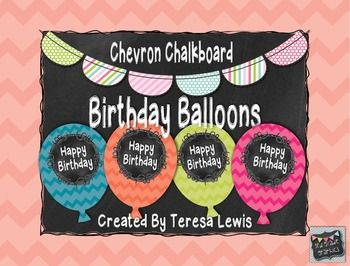 These balloons are meant to be attached to giant Pixy Stix and displayed in the classroom. On each student's birthday they can choose a balloon.  They match my Chevron Chalkboard Classroom Decor set.