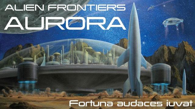 Support Alien Frontiers: Aurora on ulule.com/af