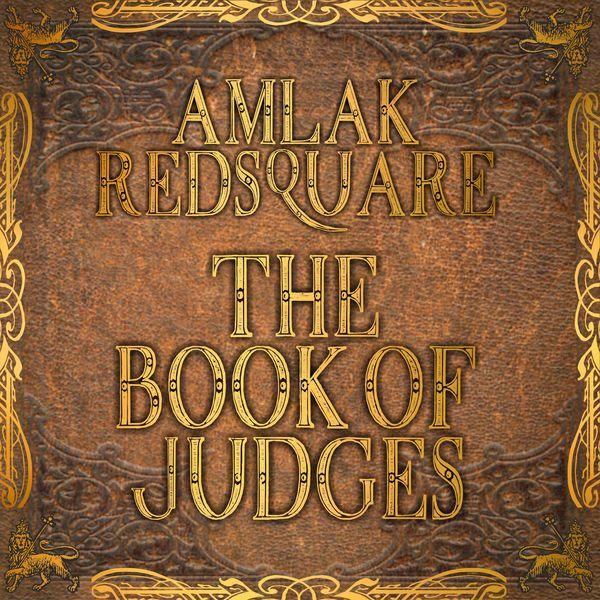 Amlak Redsquare - Book of Judges (Album Release)  #AmlakRedsquare #AmlakRedsquare #BookOfJudges #ExilediBrave #ExileDiBrave #KazamDavis #KazamDavis #RedsquareProductions #RseenalDiArtillery #RseenalDiArtillery #SpraggaBenz #SpraggaBenz #Tóke #Tóke #TrueLionSound