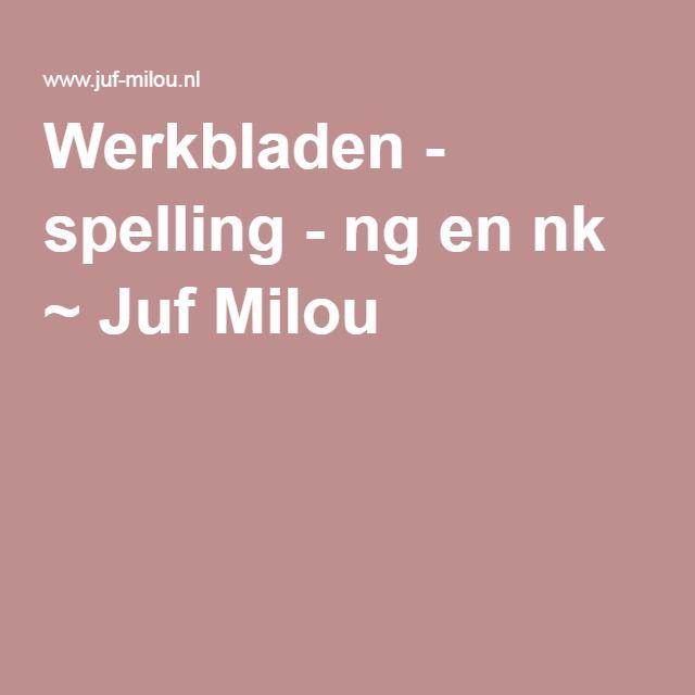 Werkbladen - spelling - ng en nk ~ Juf Milou