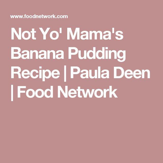 Not Yo' Mama's Banana Pudding Recipe | Paula Deen | Food Network