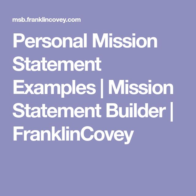 Personal Mission Statement Examples | Mission Statement Builder | FranklinCovey
