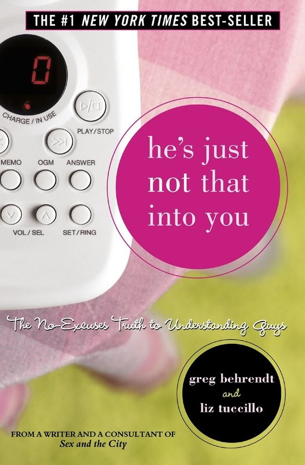 He's Just Not That Into You , by Greg Behrendt and Liz Tuccillo | 65 Books You Need To Read In Your 20s