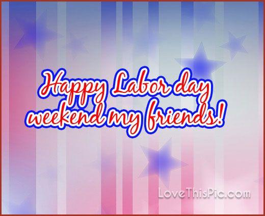 Happy Labor Day Weekend labor day happy labor day labor day quotes labor day…