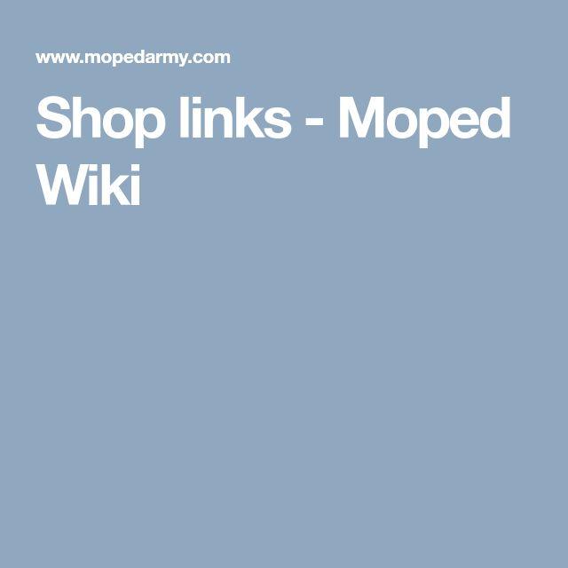 Shop links - Moped Wiki