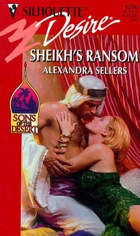 Sheikh's Ransom, by Alexandra Sellers (1999)