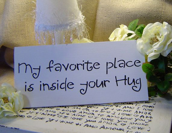 My favourite place. ;-): Mothers Day Quotes, Favorite Places, Sweet, Favourite Places, Favourit Places, Hug Signs, Wedding Signs, Beautiful Things, Hug Quotes
