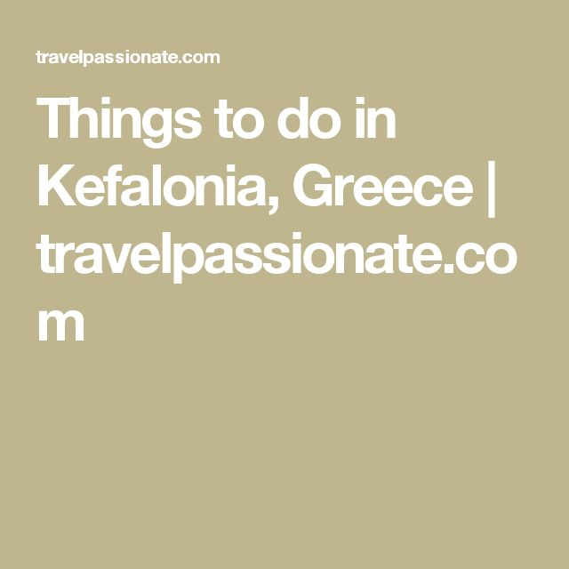 Things to do in Kefalonia, Greece | travelpassionate.com