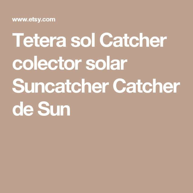 Tetera sol Catcher colector solar Suncatcher Catcher de Sun