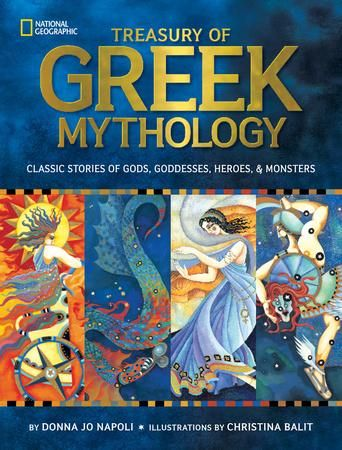 School Library Journal Best Books of 2011Eureka! Silver Honor Books—California Reading AssociationCapitol Choices 2012 list of Noteworthy Titles for Children and Teens2012 Notable Children's Books—ALSCThe new National Geographic Treasury of Greek Mythology offers timeless stories of Greek myths in a beautiful new volume. Brought to life with lyrical text by award-winning author Donna Jo Napoli and stunning artwork by award-winning illustrator Christina Balit, the tales of gods and goddesses…
