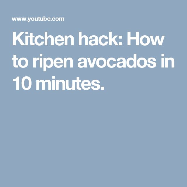 Kitchen hack: How to ripen avocados in 10 minutes.