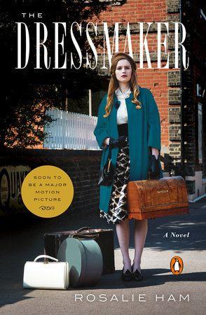 The Dressmaker by Rosalie Ham | PenguinRandomHouse.com  Amazing book I had to share from Penguin Random House