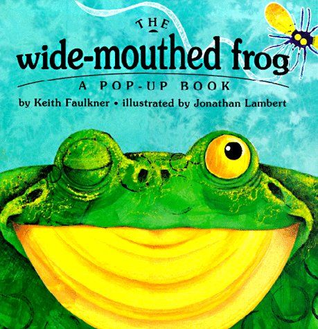 wide-mouthed frog pop-up bookPop Up Book, Reading, Book For Kids, Popup Book, Wide Mouth Frogs, Keith Faulkner, Widemouth Frogs, Kids Book, Children Book