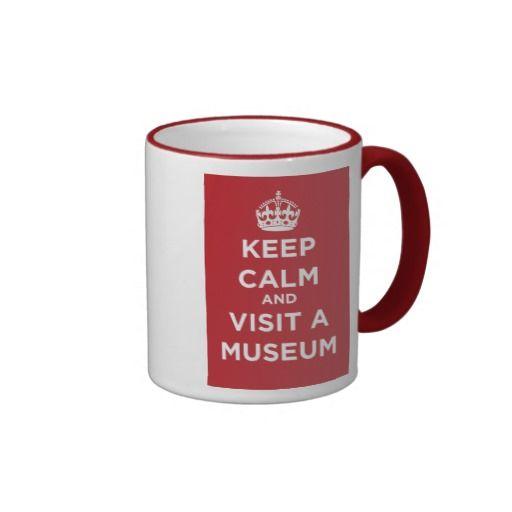 Keep Calm And Visit A Museum Mug. The 11 oz Ringer Mug for the museum professional or museum lover http://www.zazzle.com/keep_calm_and_visit_a_museum_mug-168457115793784614 #museums #mug #design #KeepCalm