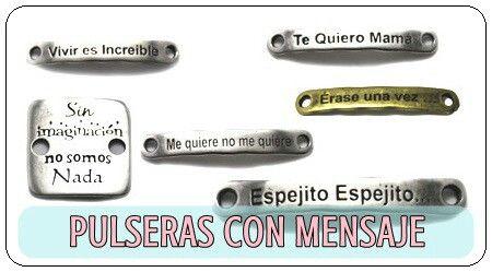 Pulseras con mensaje  http://www.imaginabalorios.es/pulseras-mensaje.html
