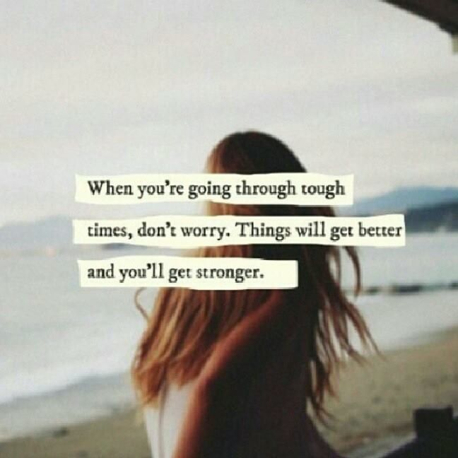 Quotes It Will Get Better Rough Times Quotes Inspirational