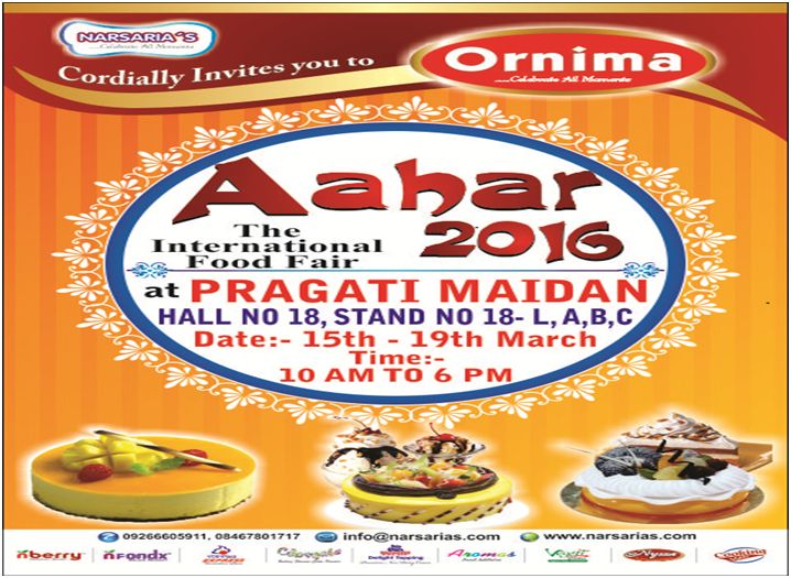 Welcome to Aahar- The  International Food Fair  It is being organized by Ornima, a brand of Narsarias at Pragati Maidan from 15th-19th March, 2016. Please make your affable presence. http://www.ornima.com