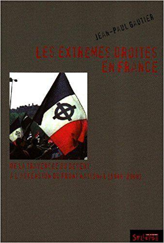 Les extrêmes droites en France : de la traversée du désert à l'ascension du Front national, de 1945 à nos jours / Jean-Paul Gautier - https://bib.uclouvain.be/opac/ucl/fr/chamo/chamo%3A1954401?i=0