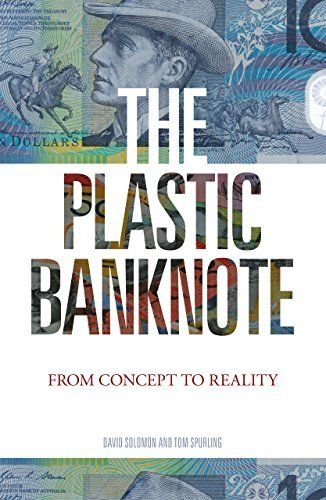 The Plastic Banknote: From Concept to Reality (Science in Society) by David Solomon, http://www.amazon.com/dp/B00OXB9TQI/ref=cm_sw_r_pi_dp_oLkuvb0JHBM2K