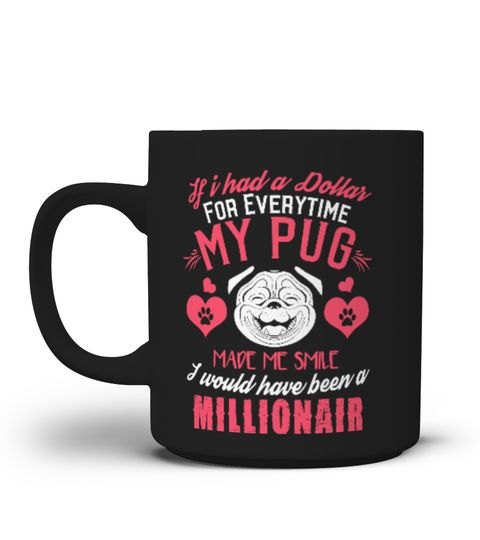 # Pug Dad Mug-Made Me Smile .  Special Offer, not available anywhere else!Available in a variety of styles and colorsBuy yours now before it is too late!HOW TO ORDER:1. Select the style and color you want:2. Click Reserve it now3. Select size and quantity4. Enter shipping and billing information5. Done! Simple as that!TIPS: Buy 2 or more to save shipping cost!Tip: Buy two or more with friends and save on shipping.FAST, SAFE, & SECURED checkout: