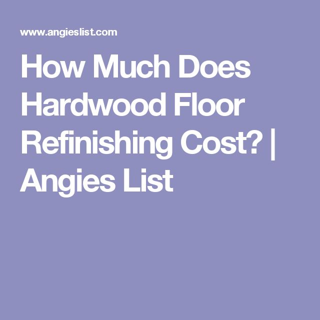 How Much Does Hardwood Floor Refinishing Cost? | Angies List