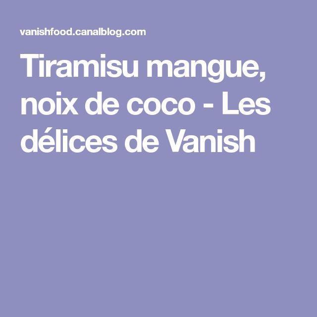 Tiramisu mangue, noix de coco - Les délices de Vanish