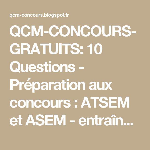 QCM-CONCOURS-GRATUITS: 10 Questions - Préparation aux concours : ATSEM et ASEM - entraînez-vous