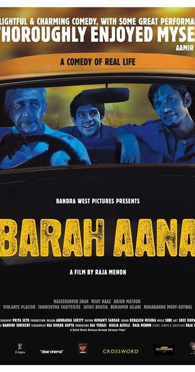 Directed by Raja Menon.  With Naseeruddin Shah, Vijay Raaz, Arjun Mathur, Violante Placido. Three impoverished room-mates kidnap middle-classed men and demand small ransoms to improve their respective lifestyles.