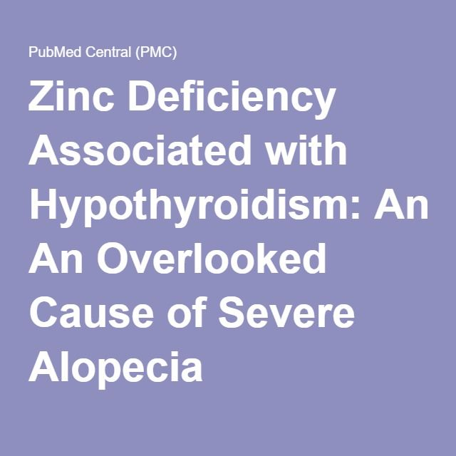 Zinc Deficiency Associated with Hypothyroidism: An Overlooked Cause of Severe Alopecia