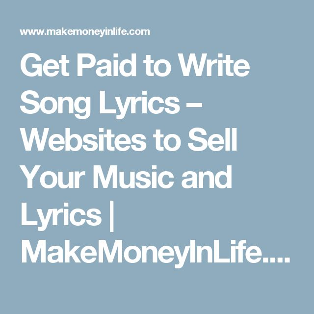 Get Paid to Write Song Lyrics – Websites to Sell Your Music and Lyrics | MakeMoneyInLife.com