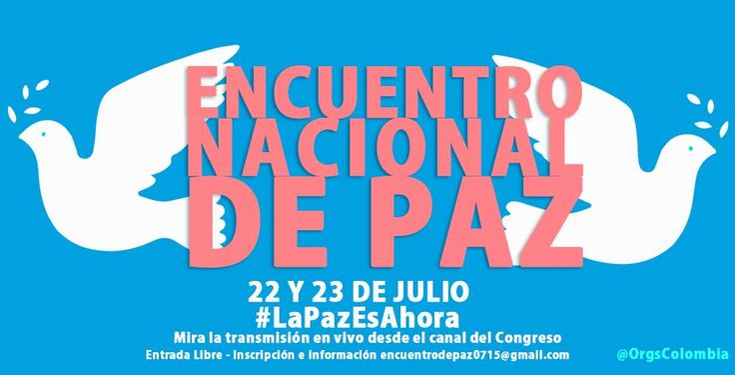 Encuentro nacional de paz, 22 y 23 de julio #LaPazEsAhora + info en http://bit.ly/1MnullO