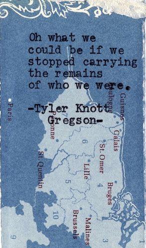 ~Tyler Knott Gregson