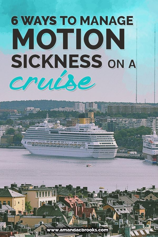 6 Ways to Manage Motion Sickness on a Cruise http://amandacbrooks.com/manage-motion-sickness/
