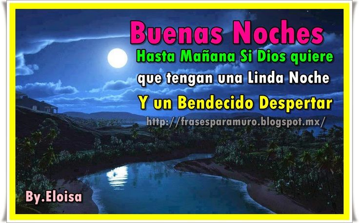 Buenas Frases Para Facebook: 170 Best Images About Buenas Noches On Pinterest