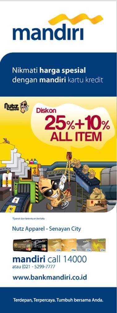 nutz apparel - discount 25% + 10% all item, periode hingga 31 mei 2013, info: mandiri call 14000 www.bankmandiri.co.id