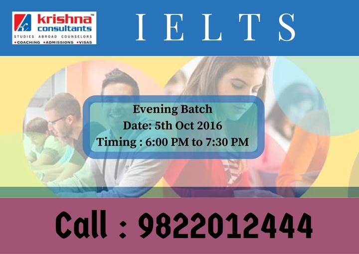 Join #IELTS at Krishna Consultants. Batch starting on 5th October,2016. Time- 6:00 Pm to 7:30 Pm. For registration call: 9822102444