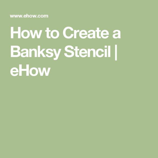 How to Create a Banksy Stencil | eHow