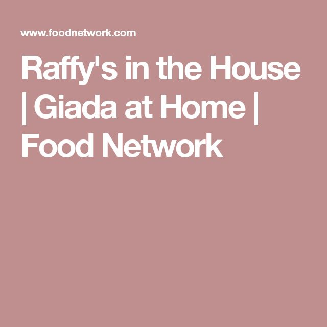 Raffy's in the House | Giada at Home | Food Network