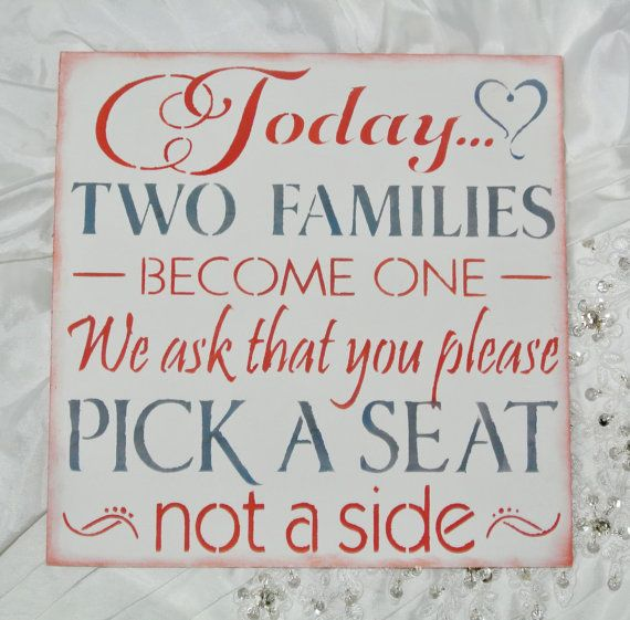 Wedding Sign Today Two Families Become One Pick a Seat not a side ANY COLORS custom made wood sign coral white grey gray no seating plan