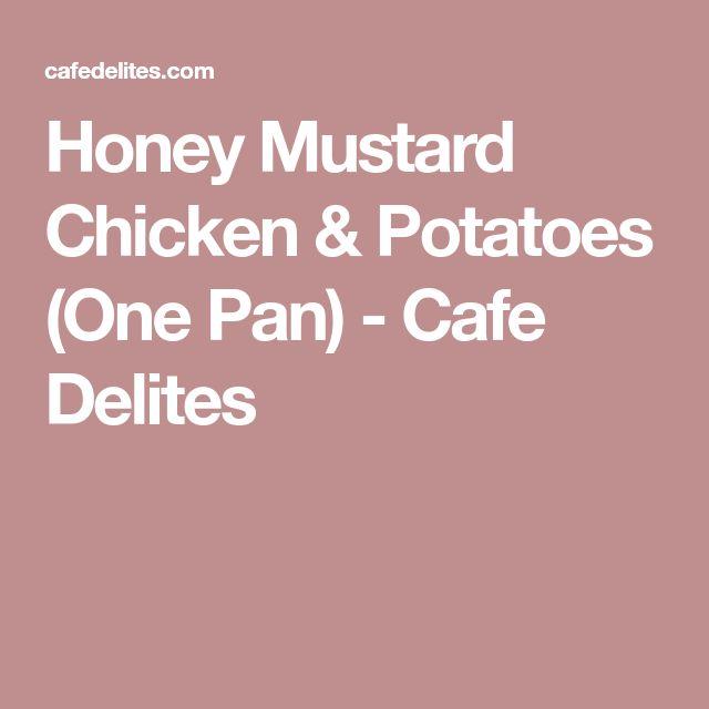 Honey Mustard Chicken & Potatoes (One Pan) - Cafe Delites